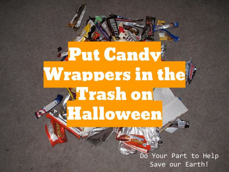 Put Candy Wrappers in the Trash on Halloween