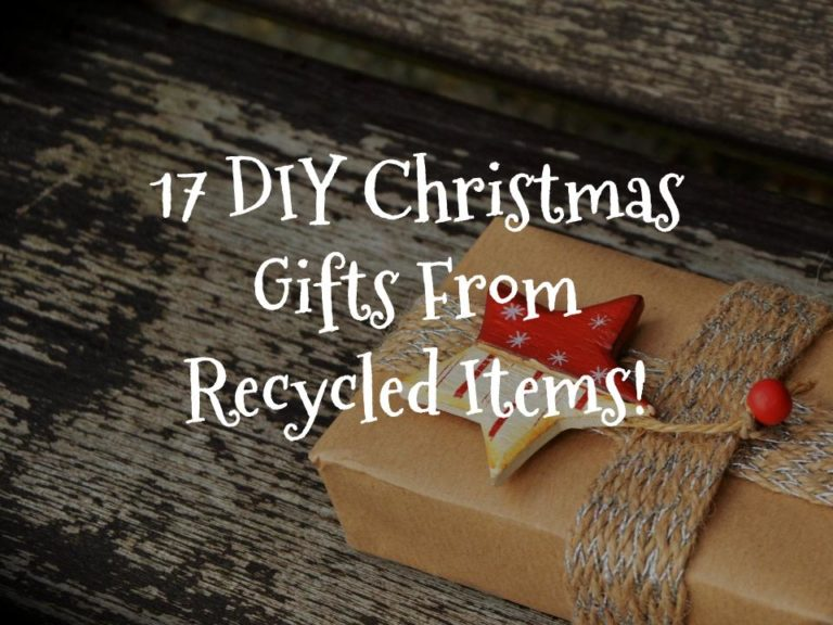 17 DIY Christmas Gifts From Recycled Items (With Tutorials!)