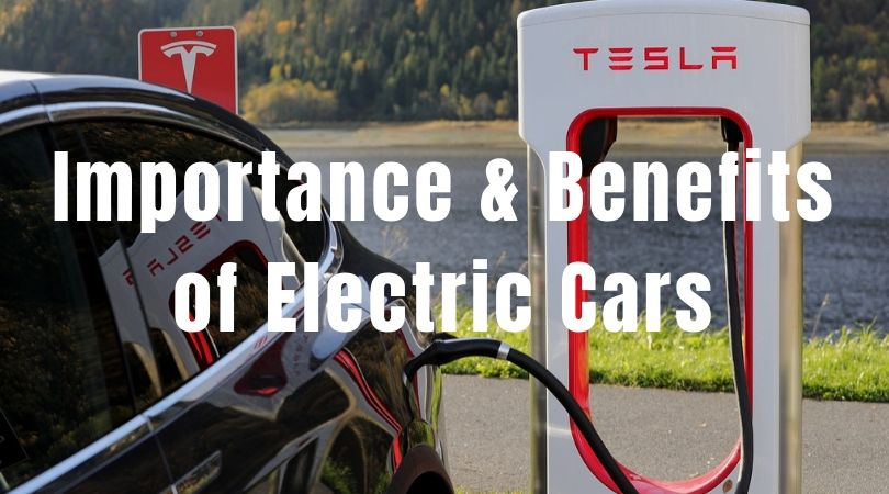 Why are Electric Cars Important to Society? (Benefits of Electric Vehicles)