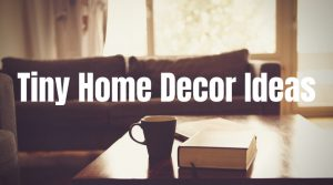 10 Minimalistic Decor Ideas For Small Spaces (or a Tiny House)