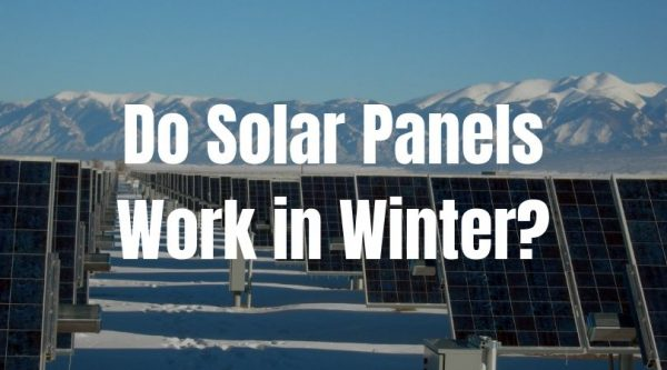 Do Solar Panels Work in Winter (or in a Cold Winter Climate)?