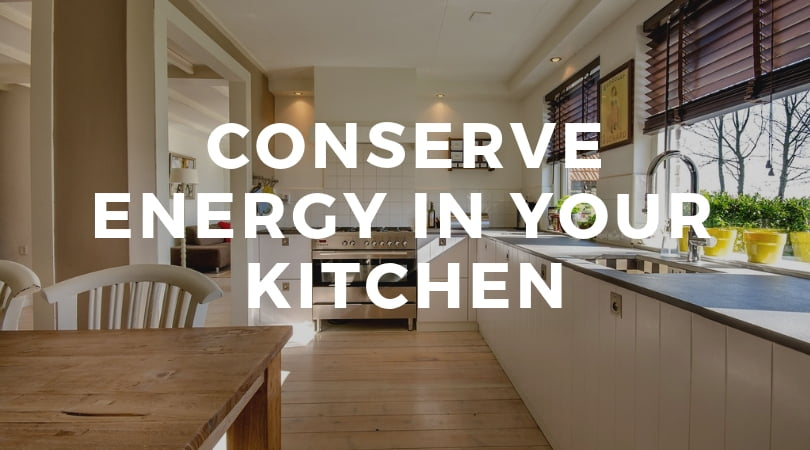 15 Ways to Conserve Energy in Your Kitchen