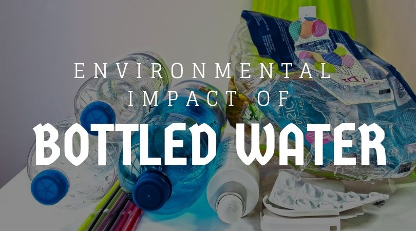 Environmental Impact of Plastic Bottles & Bottled Water (Facts)