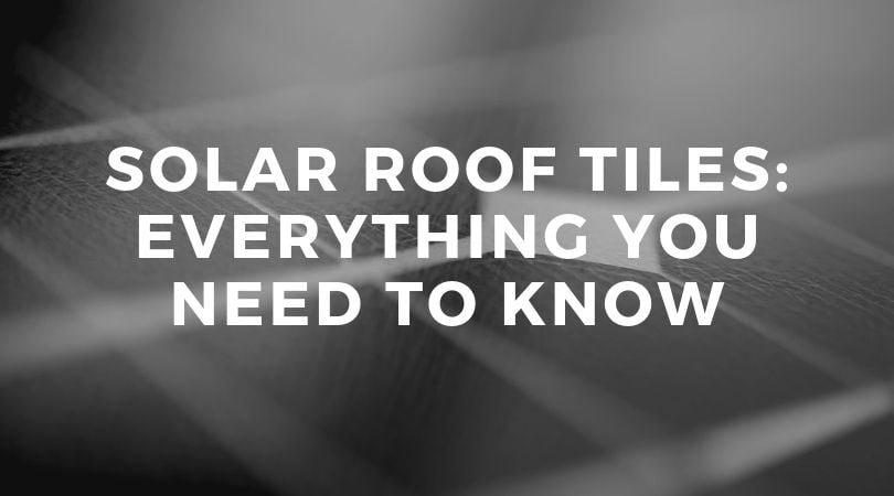 Solar Roof Tiles: Everything You Need to Know (Solar Shingles)