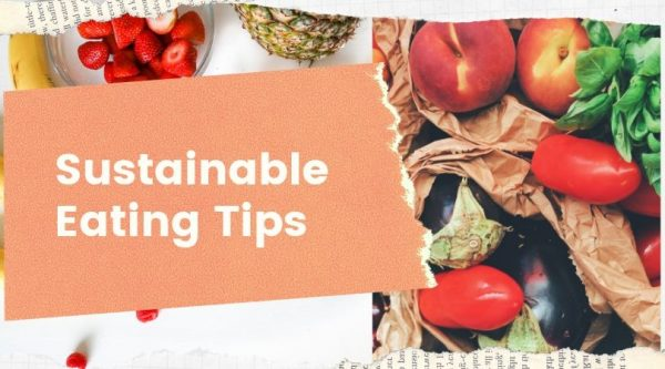 How to Eat Sustainably: 11 Tips to Help You Eat a Sustainable Diet!