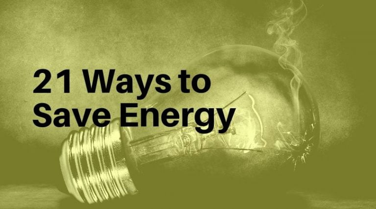 Top 21 Ways to Save Energy at Home (How-To Instructions Included!)