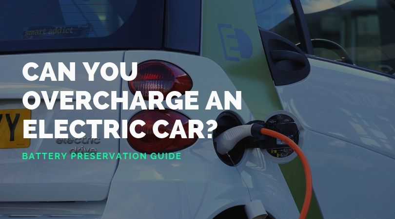 Can You Overcharge an Electric Car? (With Bonus Battery Maintenance Tips)
