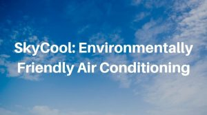 What is SkyCool, and Why Are They Planning To Go Commercial?