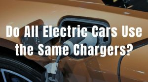 Do All Electric Cars Use the Same 'Universal' Plugs and Chargers?