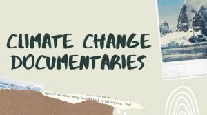 5 Documentaries On Climate Change That'll Serve As A Wake-Up Call
