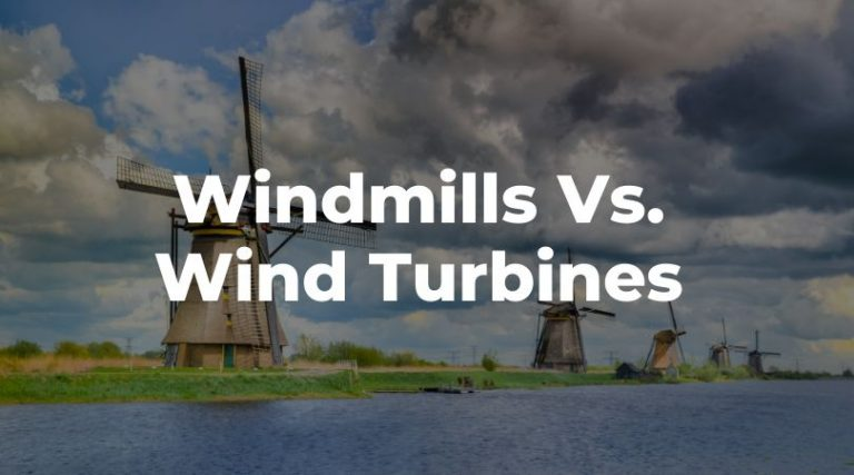The Difference Between Windmills and Wind Turbines