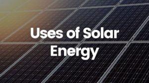 11 Fascinating Ways Solar Energy Is Used in 2020