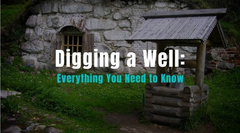 Everything You Need to Know About Digging a Well