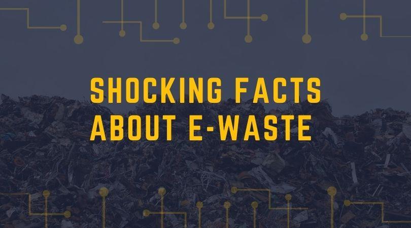 10 Shocking E-Waste Facts