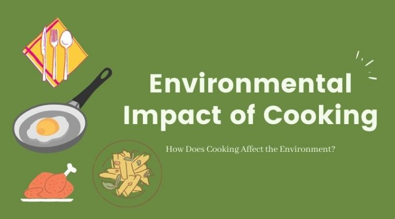 How Does Cooking Food Affect the Environment?